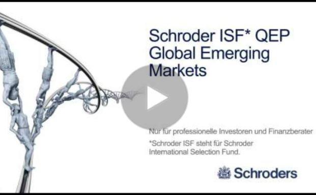Schroder ISF QEP Global Emerging Markets: Die Anlage in Emerging Markets konsequent weitergedacht