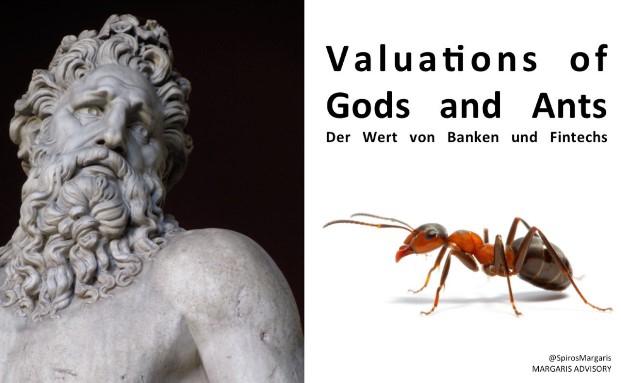 Gedanken vom Fintech-Experten Spiros Margaris zur Zukunft von Banken (Gods = die Götter) und Fintech-Unternehmen (Ants = die kleinen Ameisen)