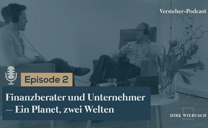Dirk Wiebusch (re.) im Gespräch mit Daniel Seuling: In der 2. Folge des Versteher-Podcasts geht es um das Miteinander von Finanzberater und Unternehmer-Kunde.