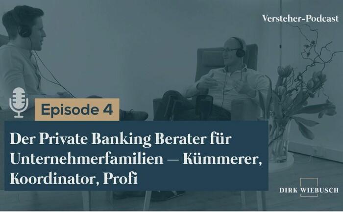 Dirk Wiebusch (re.) im Gespräch mit Daniel Seuling: In der 4. Folge des Versteher-Podcasts geht es um die Bedeutung von Private Bankern für Familienunternehmer.