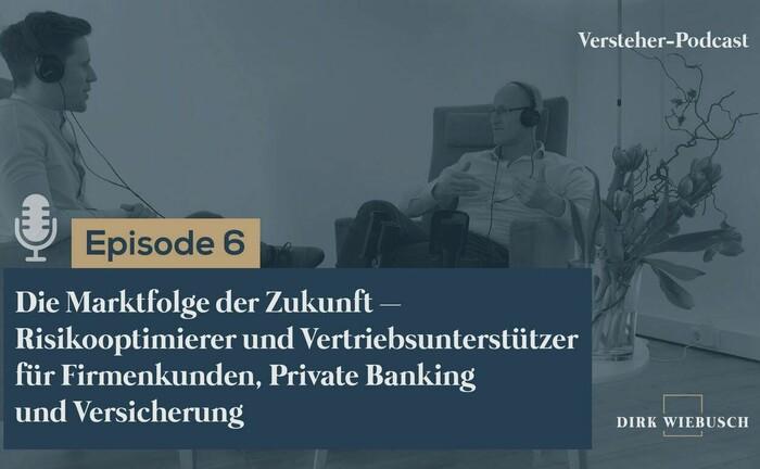 Dirk Wiebusch (re.) im Gespräch mit Daniel Seuling: In der 6. Folge des Versteher-Podcasts geht es um das Rollenverständnis einer aktiveren Marktfolge.