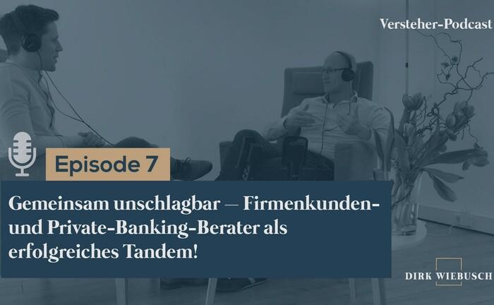 Dirk Wiebusch (re.) im Gespräch mit Daniel Seuling: In der 7. Folge des Versteher-Podcasts geht es um die richtige Tandem-Beratung bei Unternehmerkunden..